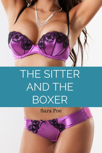 The Sitter and the Boxer - Fertile First Times ebook by Sara Poe