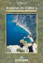 Walking in Corsica ebook by Gillian Price