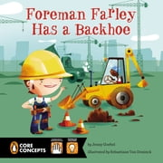 Foreman Farley Has a Backhoe ebook by Jenny Goebel,Sebastiaan Van Doninck
