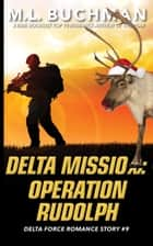 Delta Mission: Operation Rudolph ebook by M. L. Buchman