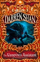 The Vampire's Assistant (The Saga of Darren Shan, Book 2) ebook by Darren Shan