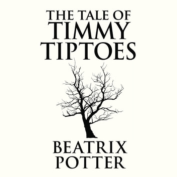 The Tale Of Timmy Tiptoes Audiobook By Beatrix Potter