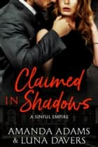 Claimed in Shadows ebook by Luna Davers, Amanda Adams