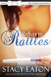 Raffles to Rattles ebook by Stacy Eaton
