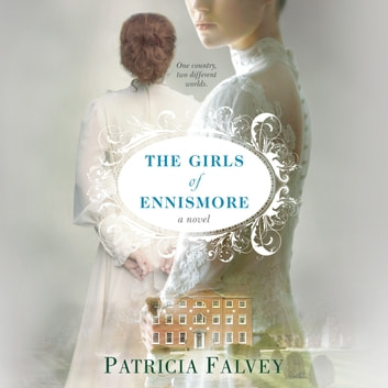 Girls of Ennismore, The audiobook by Patricia Falvey