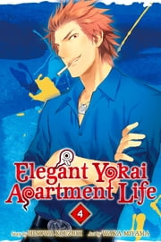 Elegant Yokai Apartment Life - Volume 4 ebook by Hinowa Kouzuki, Waka Miyama