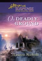 On Deadly Ground ebook by Lauren Nichols