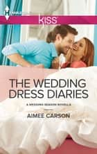 The Wedding Dress Diaries ebook by Aimee Carson