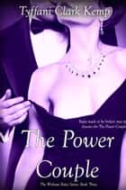 The Power Couple (Without Rules #3) ebook by Tyffani Clark Kemp