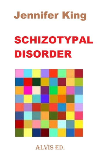 Schizotypal Disorder ebook by Jennifer King