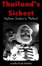 Thailand's Sickest ebook by Mike Fook