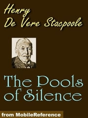 The Pools Of Silence (Mobi Classics) ebook by Henry De Vere Stacpoole