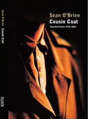Cousin Coat - Selected Poems 1976¿2001 ebook by Sean O'Brien