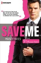 Save me (Cinquième Avenue, Tome 1) ebook by Maisey Yates