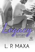 Legacy ebook by L.P. Maxa