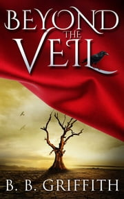 Beyond the Veil (Vanished, #2) ebook by B. B. Griffith