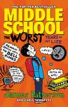 Middle School: The Worst Years of My Life - (Middle School 1) ebook by