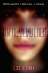 Unremembered ebook by Jessica Brody