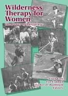 Wilderness Therapy for Women - The Power of Adventure ebook by Ellen Cole, Esther D Rothblum, Eve M Tallman