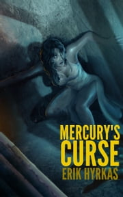 Mercury's Curse ebook by Erik Hyrkas