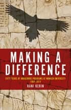Making a Difference - Fifty Years of Indigenous Programs at Monash University, 19642014 ebook by Rani Kerin