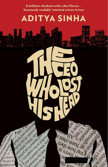 The CEO Who Lost His Head ebook by Aditya Sinha