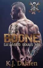 Boone - Savaged Souls MC, #1 ebook by Kj Dahlen