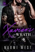 Xavier's Wrath - Reaper's Hearts MC, #2 ebook by Naomi West