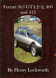 Ferrari 365 GT4 2+2, 400 and 412 ebook by Henry Lockworth,Lucy Mcgreggor,John Hawk