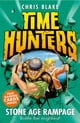 Stone Age Rampage (Time Hunters, Book 10) ebook by Chris Blake