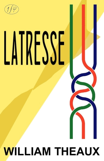 Latresse ebook by William Theaux