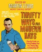 Thrifty Ways For Modern Days ebook by Martin Lewis