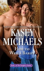 How To Wed a Baron ebook by Kasey Michaels