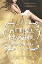With All My Soul 電子書 by Rachel Vincent