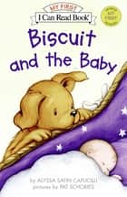 Biscuit and the Baby 電子書 by Pat Schories, Alyssa Satin Capucilli