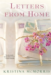 Letters From Home ebook by Kristina Mcmorris