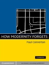 How Modernity Forgets ebook by Paul Connerton