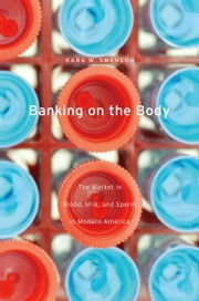 Banking on the Body ebook by Kara W. Swanson