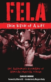 Fela - This Bitch of a Life ebook by Carlos Moore