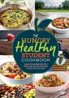 The Hungry Healthy Student Cookbook - More than 200 recipes that are delicious and good for you too ebook by Octopus