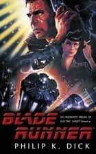 Blade Runner ebook by Philip K. Dick