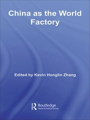 China as the World Factory ebook by Kevin H. Zhang