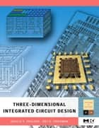 Three-dimensional Integrated Circuit Design ebook by Pavlidis, Vasilis F.