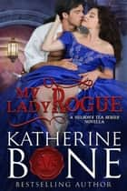 My Lady Rogue - Nelson's Tea Series, #4 ebook by