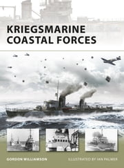 Kriegsmarine Coastal Forces ebook by Gordon Williamson, Mr Ian Palmer