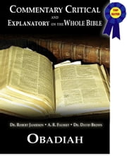 Commentary Critical and Explanatory - Book of Obadiah ebook by Dr. Robert Jamieson,A.R. Fausset,Dr. David Brown