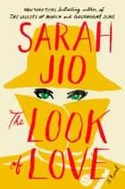 The Look of Love - A Novel ebook by
