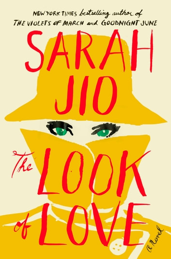 The Look of Love - A Novel ebook by Sarah Jio