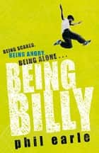 Being Billy ebook by Phil Earle