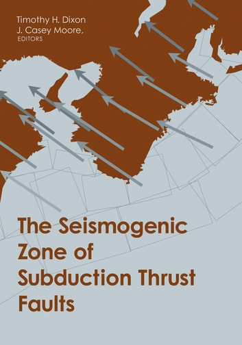 The Seismogenic Zone of Subduction Thrust Faults ebook by